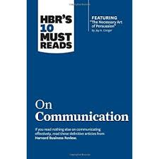 Hbr S 10 Must Reads by Kansdmsni Hbrs 10 Must Reads On Communication With