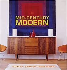 Amazoncom MidCentury Modern Interiors Furniture Design - Interior design mid century modern