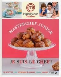 cuisiner comme un chef recettes masterchef junior je suis le chef 60 recettes pour apprendre à