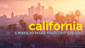 California Traveling Tips images California 5 ways to make your trip more special the poor jpg