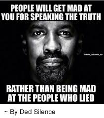 Truth Meme - people will get mad at you for speaking the truth edark universe 09
