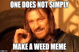How To Make Meme Photos - weed memes that don t suck funniest weed memes from around the web