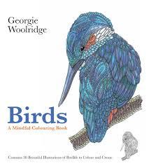 a mindful colouring book birds georgie woolridge