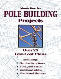 Cost Of Pole Barns Low Cost Pole Building Construction The Complete How To Book