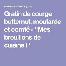 gratin de courge butternut moutarde et comté mes brouillons de