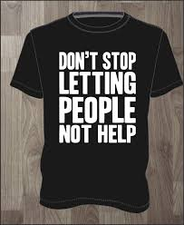 fan made t shirts don t stop letting people not help men s t shirt impractical jokers