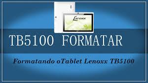 conserto de tablet formatando lenoxx tb5100 youtube