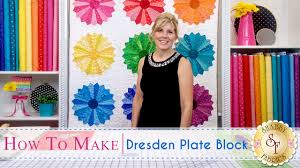 how to make a dresden plate block with jennifer bosworth of