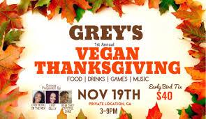 grey s 1st annual vegan thanksgiving tickets sun nov 19 2017 at