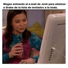 Megan Meme - megan entrando al e mail de josh para eliminar a drake de la lista