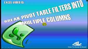 youtube pivot tables 2016 excel tip pivot table filters into multiple columns youtube
