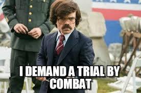 Tyrion Meme - i demand a trial by combat tyrion lannister meme on memegen
