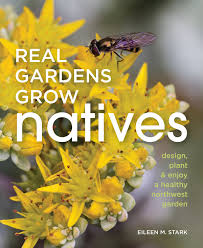 native northwest plants real gardens grow natives design plant and enjoy a healthy