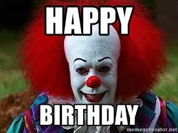 Meme Generator Happy - happy birthday pennywise the clown meme generator