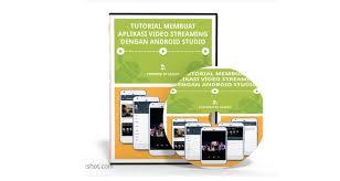 membuat aplikasi android video dvd tutorial membuat aplikasi video streaming dengan android studio