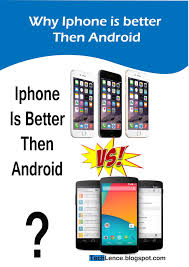 why iphone is better than android techlovers