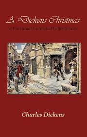 a dickens christmas a christmas carol and other stories by