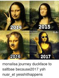2015 2014 follow for more arts 2016 2017 monalisa journey duckface