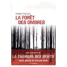 la chambre des morts franck thilliez forêt des ombres de franck thilliez format beau livre