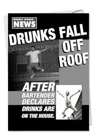 drunks fallf roof weekly world news funny birthday card