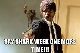Meme Gen - here come the shark week memes