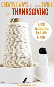 Thanksgiving 2014 Gifts Creative Ways To Use Twine For Thanksgiving Home Cooking Memories