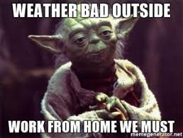 Bad Weather Meme - 83 best work from home memes