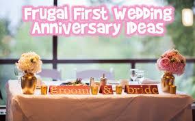 1st wedding anniversary ideas frugal wedding anniversary ideas