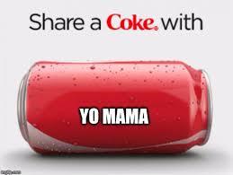 Share A Coke Meme - coke can memes imgflip