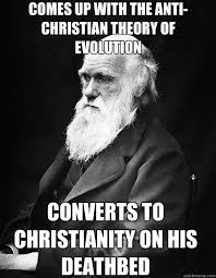 Anti Christian Memes - comes up with the anti christian theory of evolution converts to