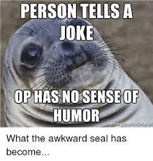 Seal Meme Generator - 25 best memes about awkward seal awkward seal memes
