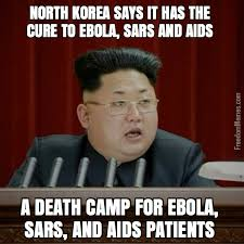 North Korean Memes - korea says it has the cure to ebola sars and aids a death c