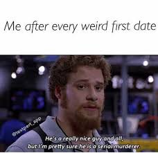 First Date Meme - 20 funny memes about first date disasters sayingimages com