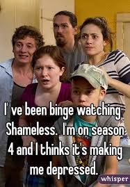 Shameless Meme - ve been binge watching shameless i m on season 4 and i thinks it s