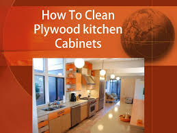 Kitchen Cabinets Plywood by How To Clean Plywood Kitchen Cabinets