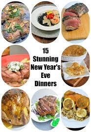 New Year S Eve Dinner Ideas 15 Stunning New Year U0027s Eve Dinners At Home