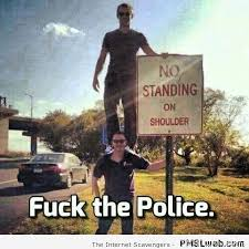 Fuck The Police Meme - funny f ck the police sign meme pmslweb