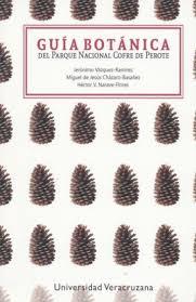 guia de la universidad veracruzana 2017 guia botanica del parque nacional cofre de perote 9786079331047