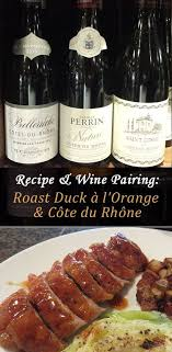rhone cuisine roast duck à l orange recipe roast duck wine pairings and wine