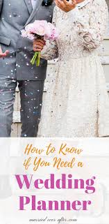 i need a wedding planner wedding planner how to if you need one married after