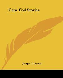cape cod stories joseph c lincoln 9781419111891 amazon com books