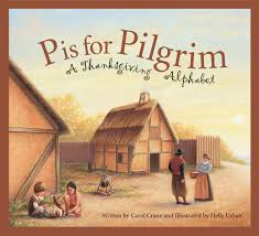 p is for pilgrim a thanksgiving alphabet alphabet books carol