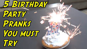 5 birthday party pranks you can do how to prank evil booby