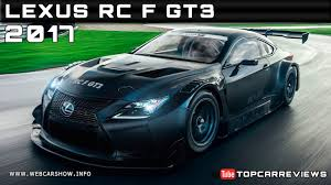 2018 lexus rc f review 2017 lexus rc f gt3 review rendered price specs release date youtube