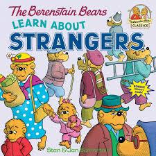 berenstien bears the berenstain bears learn about strangers stan berenstain jan