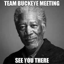 Ouch Meme - team buckeye meeting see you there meme morgan freeman 67546