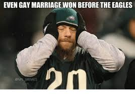 Funny Eagles Meme - even gay marriage won before the eagles memes marriage meme on me me