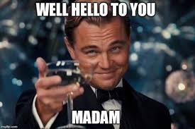 Madam Meme - leonardo dicaprio cheers meme imgflip