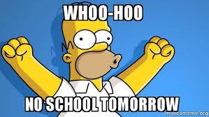 No School Tomorrow Meme - whoo hoo no school tomorrow happy homer make a meme