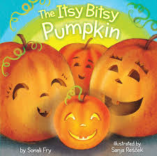 halloween children s books the itsy bitsy pumpkin book by sonali fry sanja rescek